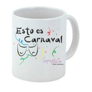 Taza serie CARNAVAL Esto es Carnaval