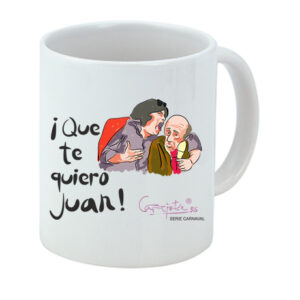 Taza serie CARNAVAL Que te quiero Juan